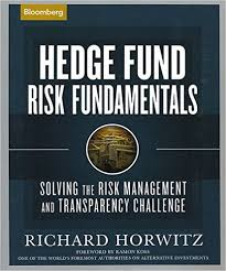 Hedge Fund Risk Fundamentals Solving the Risk Management and Transparency Challenge